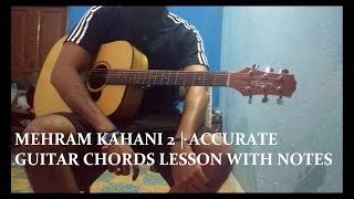 Mehram  Kahaani 2 Guitar Lesson (Accurate chords and Notes)