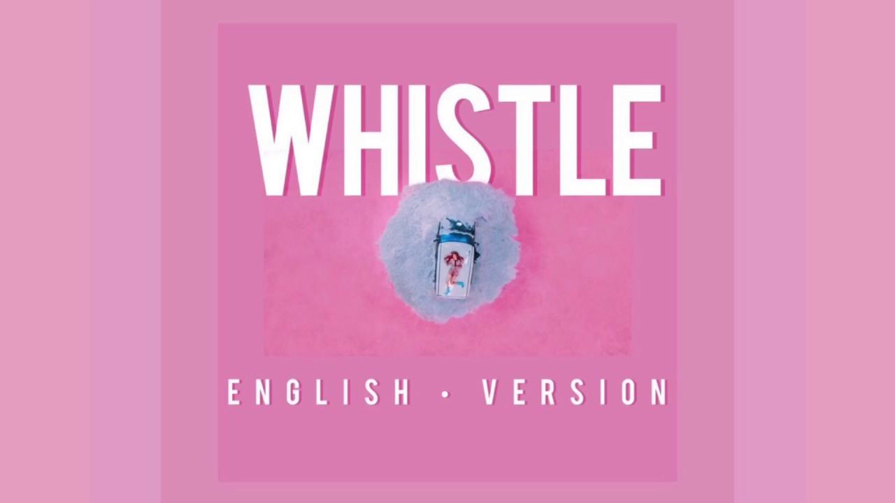English Version dan kasetnya di Toko Terdekat Maupun di  iTunes atau Amazon secara legal p1nkyy.blogspot.com  Blackpink Whistle English Version