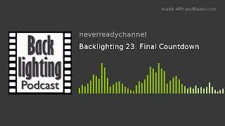 Backlighting 23: Final Countdown