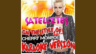 Satellites (In the Style of Cherry Monroe) (Karaoke Version)