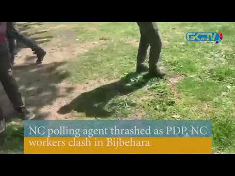 NC polling agent thrashed as PDP, NC workers clash in Bijbehara