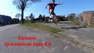 Element Skatedeluxe Deck 8.0 / Review