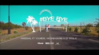 Marishal -Bye Bye Ft Youness & Hatim (H-Kayne) & Dj Soul-A (Officiel Teaser)