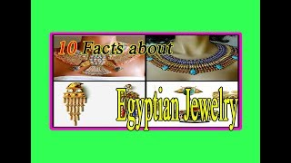 10 Facts About Egyptian Jewelry