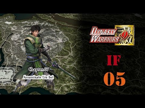 Dynasty Warriors 9 - IF - Xu Shu's Story 05 (included All Main Missions)