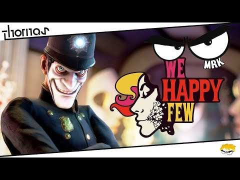 We Happy Few - Co to je? :O - |#MRK 01| - Český Gameplay | Thomas