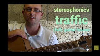 LEARN TO PLAY STEREOPHONICS TRAFFIC