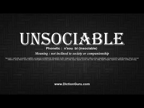 How to Pronounce unsociable with Meaning, Phonetic, Synonyms and Sentence Examples