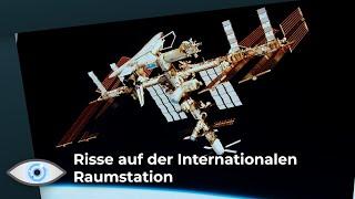 Risse auf der ISS - Ist das das Ende?