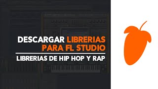 Descargar e Instalar Librerias de hip-hop (rap) para Fl Studio