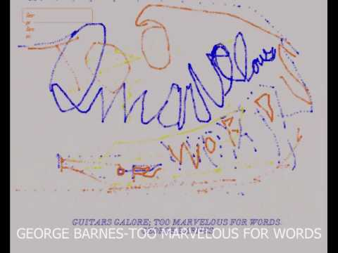 George Barnes Too Marvelous For Words-Guitars Galore online metal music video by GEORGE BARNES