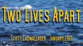 Two Lives Apart (original) Scott Cadwallader