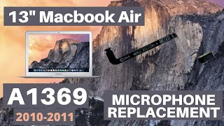 "13"" Macbook Air A1369 2010 and 2011 Microphone Replacement Installation"