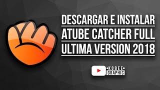 Como Descargar E Instalar Atube Catcher Ultima Version 2018