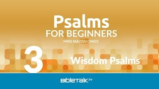 Wisdom Psalms // Bible Study on Psalms