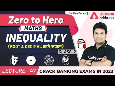 Inequality (Class 2) | Root and Decimal वाले सवाल | Maths | Adda247 Banking Classes | Lec-47