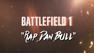BATTLEFIELD 1 Rap  (Dan Bull rap Parts only)