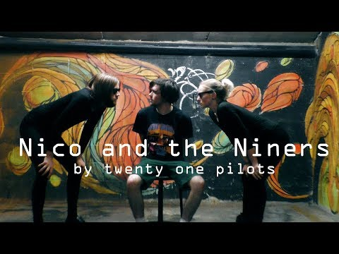 Nico and the Niners - twenty one pilots cover by King and Queen of the Losers ft NateIsLame