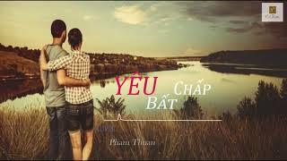 Yêu Bất Chấp |Cover| - Pham Thuan |Ft| Tuyết Vân Hà | Lyrics