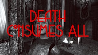 Death Consumes All - Part 3 - Retrieving the Jagged Crown
