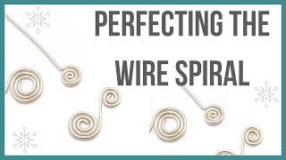 Perfecting the Wire Spiral