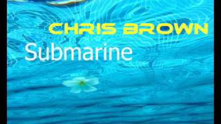 Submarine - Chris Brown
