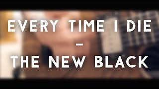 Every Time I Die - The New Black (full instrumental cover)