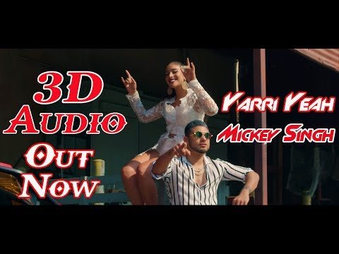 3D Audio - Yarri Yeah - Mickey Singh Ft. Nani (Anjali) Latest Punjabi Song 2018