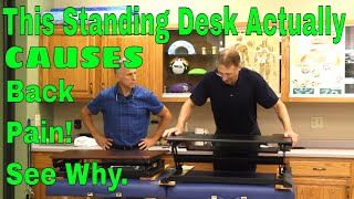 This Standing Desk Actually CAUSES Back Pain! See Why.