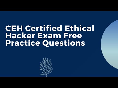 CEH Certified Ethical Hacker Exam Free Practice Questions ...