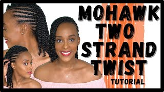 BRAIDED MOHAWK TUTORIAL NATURAL HAIR: Mohawk Tutorial With Two Strand Twists | Kia Rene