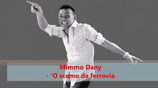 Mimmo Dany   'O Scemo Da Ferrovia (Official Audio)