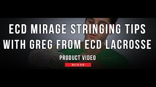 ECD Mirage Stringing Tips feat. Greg from ECD Lacrosse | Lax.com Product Videos
