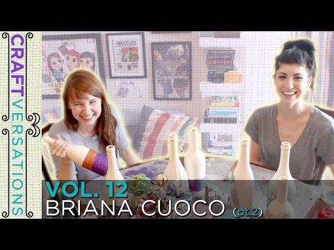 Craftversations! Volume Twelve, Part Two, with Bri Cuoco!