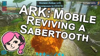 ARK: Mobile | Closed Beta | Let's Play! Ep: 6.5 Reviving our Sabertooth!
