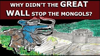 Why didn't the Great Wall of China stop the Mongols?