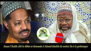 Urgent ! Imam Cheikh clôt le débat et demande à Ahmed khalifa de mettre fin à la polémique