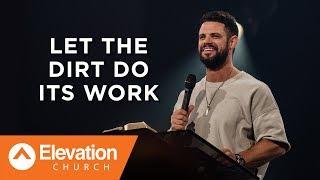 Let The Dirt Do Its Work | Savage Jesus | Pastor Steven Furtick