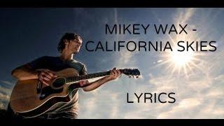 Mikey Wax - California Skies (Lyrics)