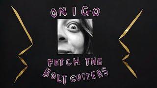 On I Go - Fiona Apple (Lyrics)