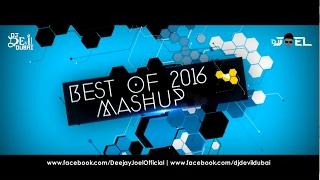 Best Of 2016 Mashup   Deejay Joel DJ Devil Dubai   Full Video   Out Now