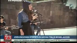 Joven Ayacuchana Interpreta En Quechua Tema De Michael Jackson