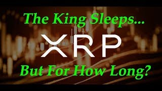 XRP King of Coins: Ripple XRP Is A Sleeping Giant, Soon To Explode!