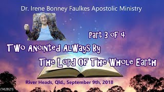 (Part 3 of 4) Two Anointed Always By  The  Lord Of Whole Earth