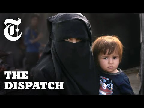 ISIS Wives Speak Out: Inside Syria's Notorious Al Hol Camp | The Dispatch