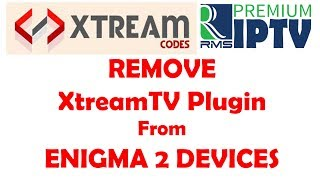 How To Remove XtreamTV Plugin From Enigma 2 Device