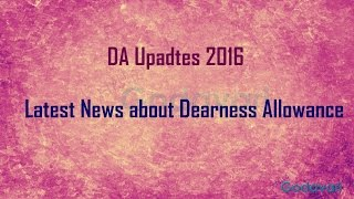 DA Updates 2016 | Increase in Dearness Allowance by Central Government for Employees