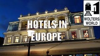 European Hotels - What You Should Know About Hotels in Europe