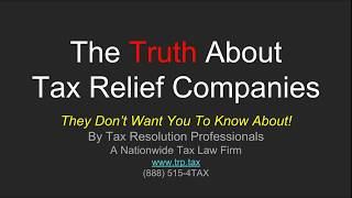 Tax Relief Companies: The Truth They Don't Want You To Know About