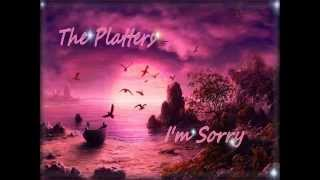 The Platters - I'm Sorry